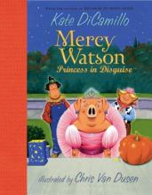 Mercy Watson: Princess in Disguise by Kate DiCamillo