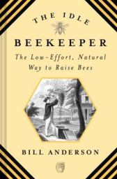 The Idle Beekeeper by Bill Anderson