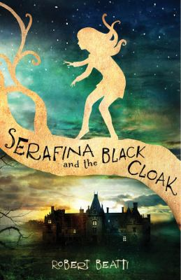 Serafina and the Black Cloak by Robert Beatty