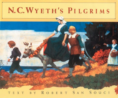 N.C.Wyeth's Pilgrims, text by Robert San Souci