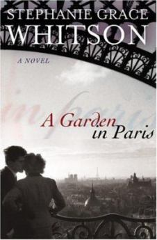 A Garden in Paris by Stephanie Grace Whitson