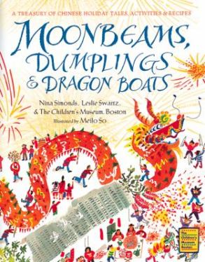 Moonbeams, Dumplings, & Dragon Boats by Nina Simonds