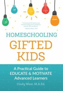 Homeschooling Gifted Kids by Cindy West