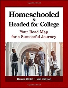 Homeschooled & Headed for College by Denise Boiko