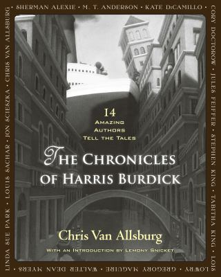 The Chronicles of Harris Burdick by Chris Van Allsburg and others
