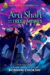 Aru Shah and the Tree of Wishes by Roshani Chokshi