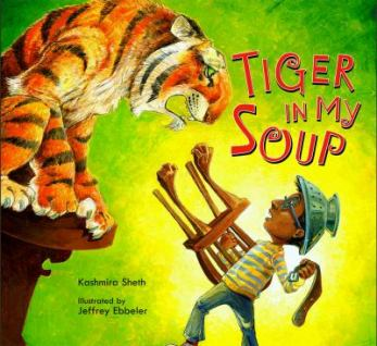 Tiger in My Soup by Kashmira Sheth