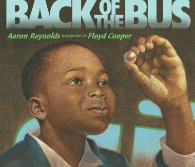 Back of the Bus by Aaron Reynolds and Floyd Cooper