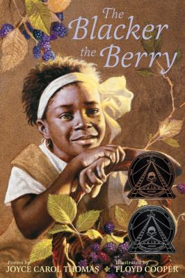 The Blacker the Berry by Joyce Carol Thomas and Floyd Cooper