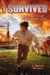 I Survived the American Revolution, 1776 by Lauren Tarshis
