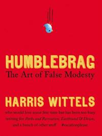 HUMBLEBRAG, by Harris Wittels