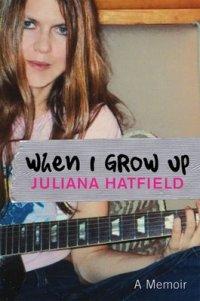 Juliana Hatfield When I Grow Up book cover
