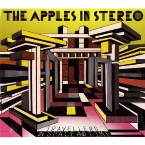 The Apples In Stereo -  Travellers In Space and Time