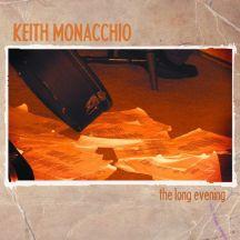 Keith Monacchio - The Long Evening