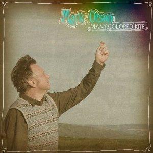 Mark Olson - Many Colored Kite