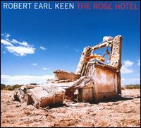 Robert Earl Keen - The Rose Hotel