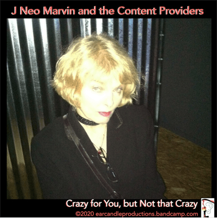 Crazy For You (But Not That Crazy) by J Neo Marvin and the Content Providers