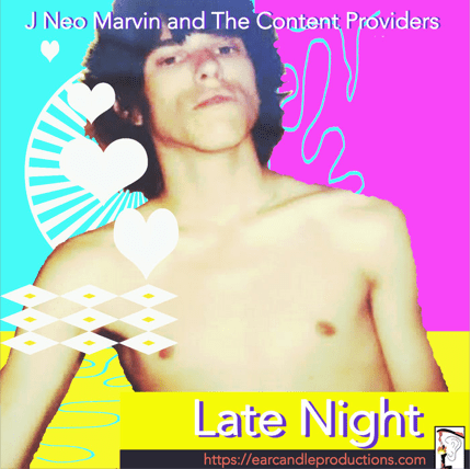 Late Night by J Neo Marvin and the Content Providers