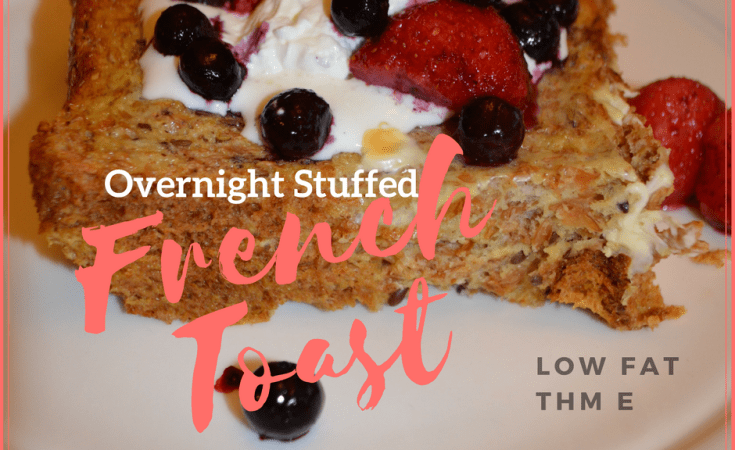 Overnight Stuffed French Toast Recipe Low Fat THM E
