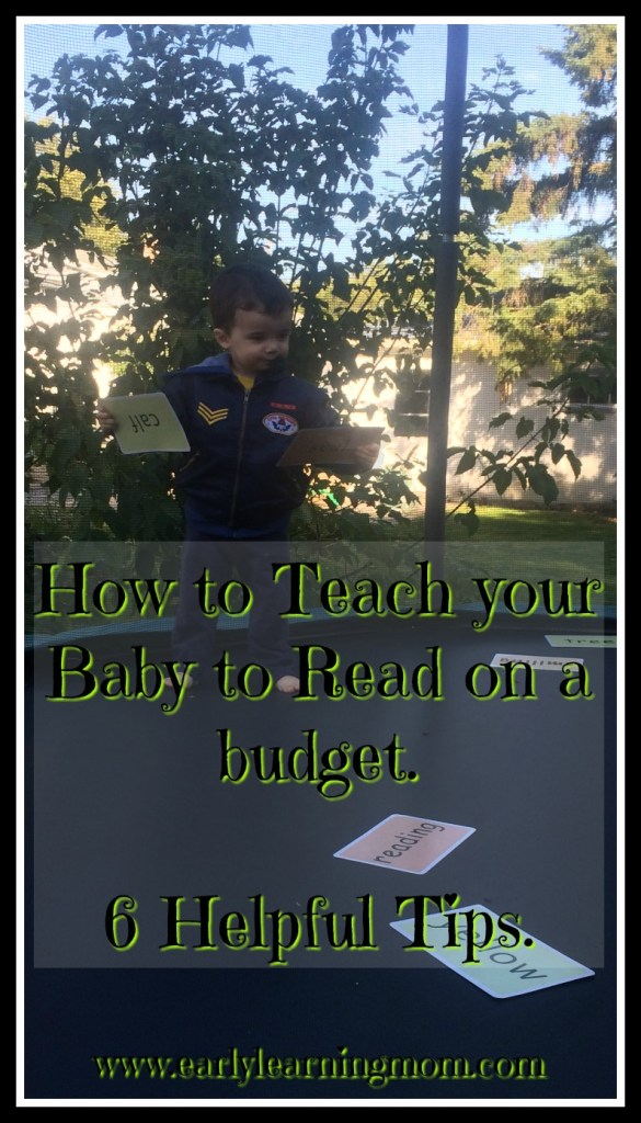 How to Teach your Baby to Read on a budget. 6 Helpful Tips.