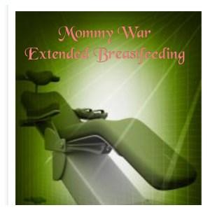 Mommy War Extended Breastfeeding