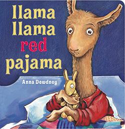 """""""Llama Llama Red Pajama,"""" by Anna Dewdney"""
