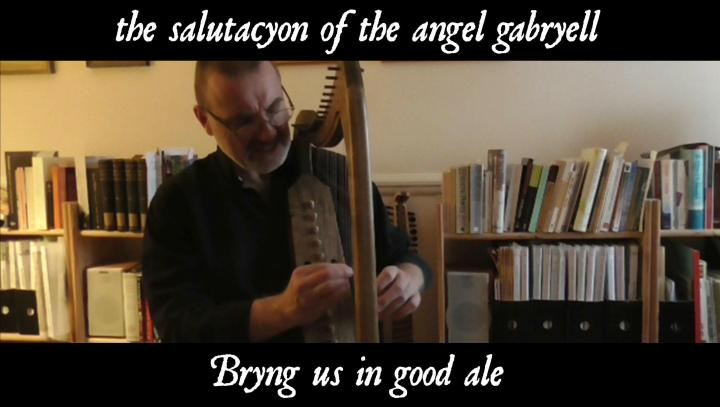 The salutacyon and Bryng us in good ale, performed on bray harp by Ian Pittaway. Click picture to play – opens in new window.