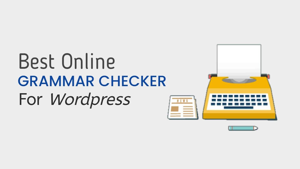Top 5 Best Online Grammar Checker Tools for 2021