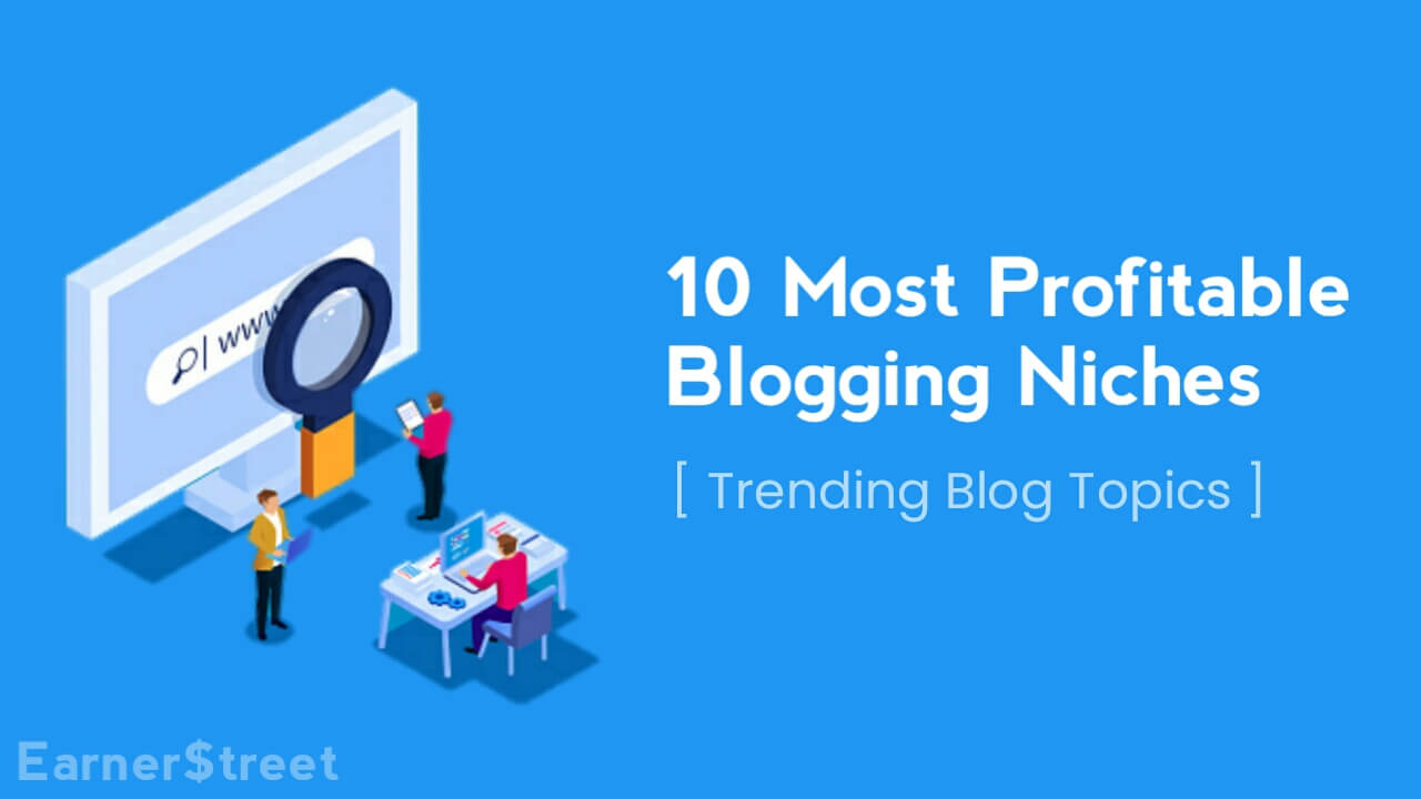 Top 10 Most Profitable Blog Niches for 2021 [Trending Blog Topics]