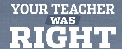 Your Teacher Was Right logo