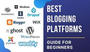 The Best Blogging Platforms in 2021