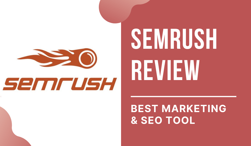 Read more about the article SEMrush Review: Best Marketing & SEO Tool in 2021