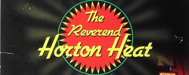 Jim Heath can finally pay his bills as the Reverend Horton Heat