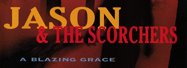Album review: Jason & the Scorchers, A Blazing Grace (1995)
