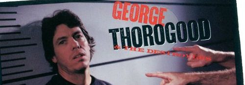 Album review: George Thorogood & the Destroyers, Born to Be Bad (1988)