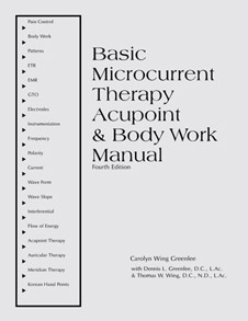 Basic Microcurrent Therapy, Acupoint & Body Work Manual