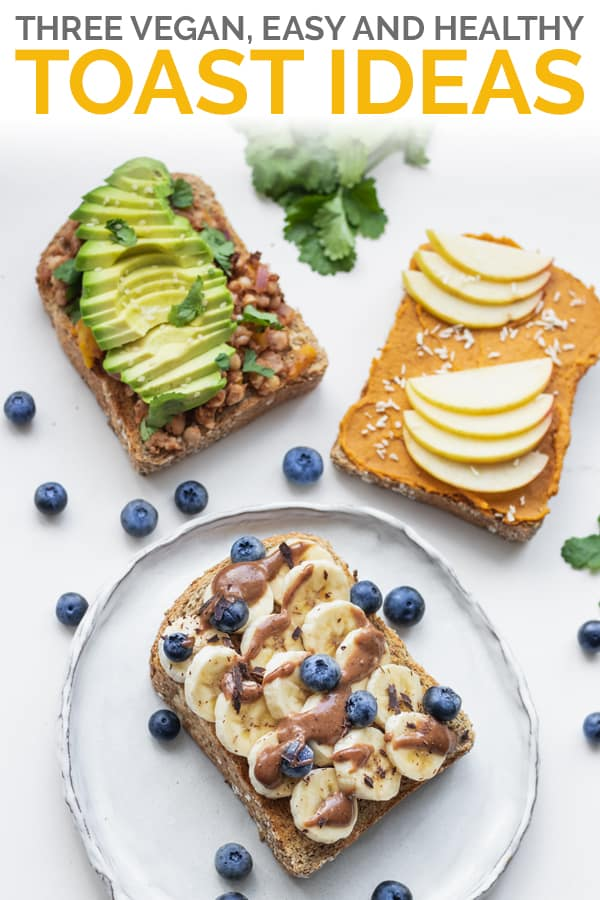 Three easy and healthy vegan toast ideas Pinterest