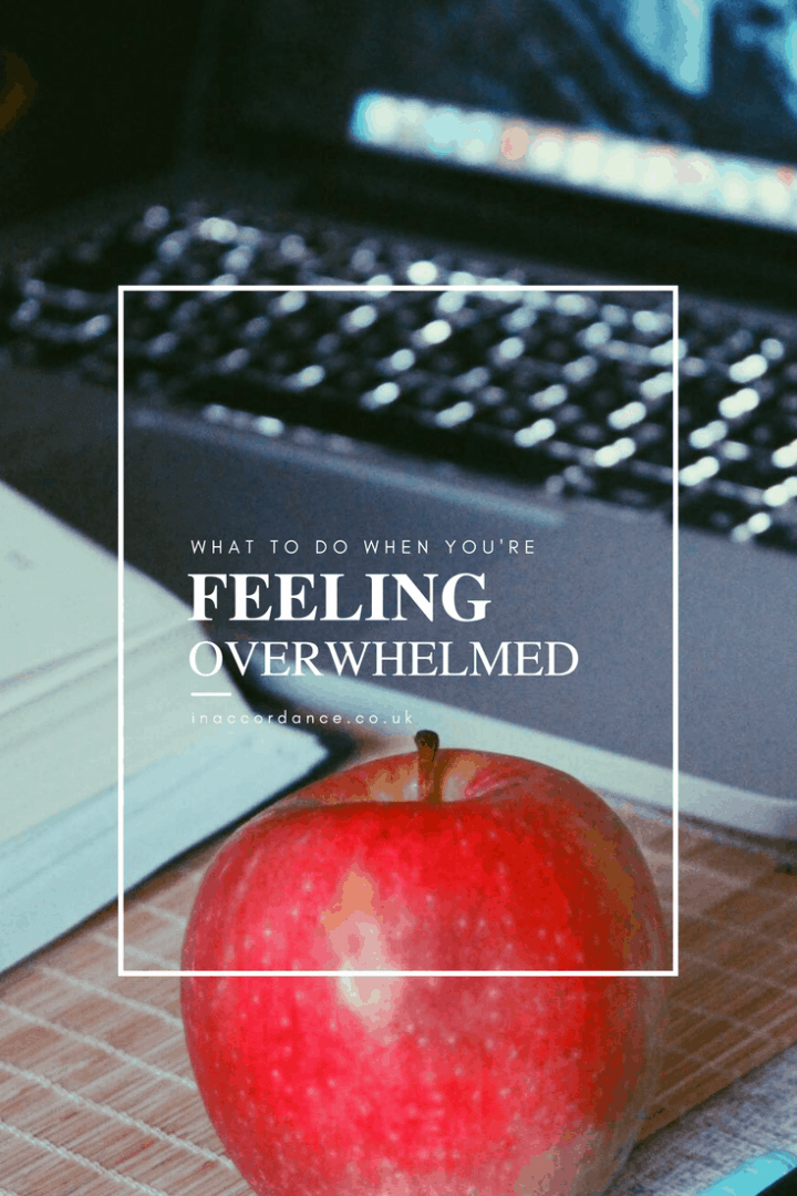 10 things you can do when you're feeling overwhelmed and stressed - inaccordance