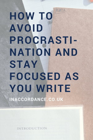 How to avoid procrastination and stay focused during the writing process - inaccordance