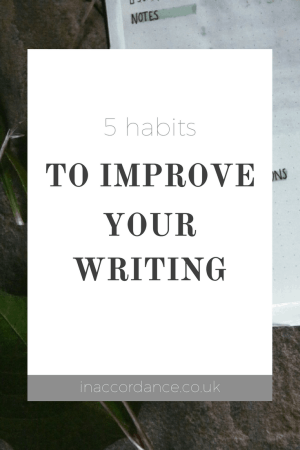 Five habits anyone can use to improve their writing skills - article from inaccordance