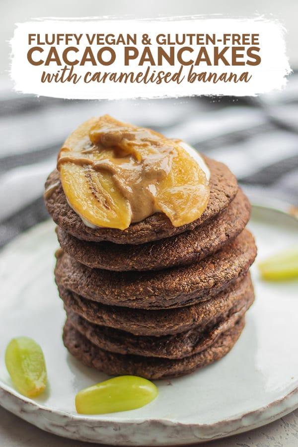 Cacao fluffy vegan pancakes caramelised banana gluten-free Pinterest