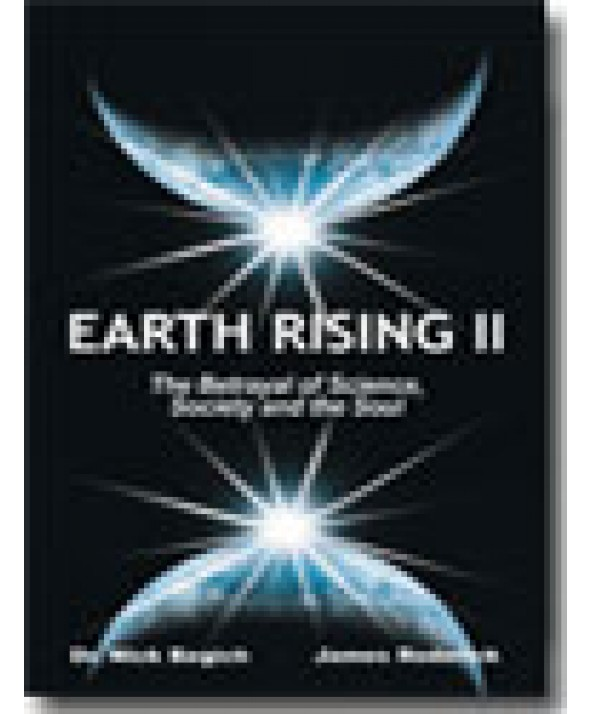 BOOK Earth Rising II: The Betrayal of Science, Society and the Soul