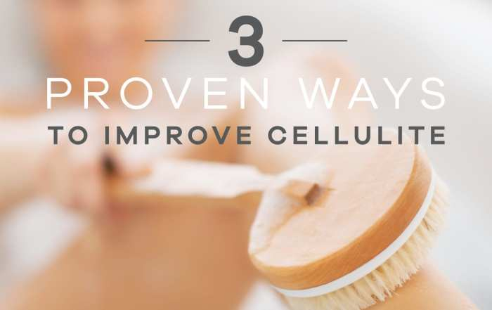3 proven ways to improve cellulite - Earthsavers Spa + Store