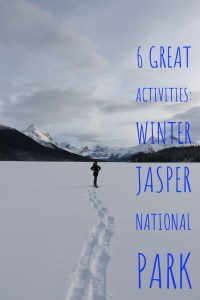 Winter in Jasper? Here are 6 activities to do in Winter in Jasper National Park!