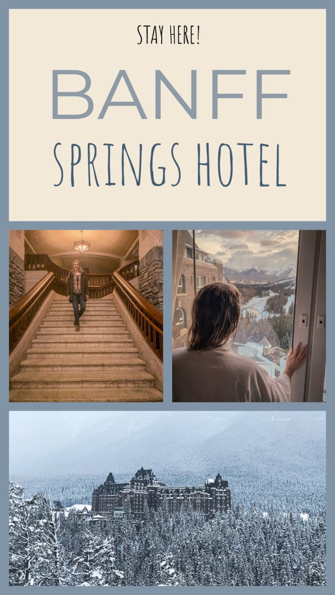Staying at the Banff Springs Hotel - What to Eat, Do and See!