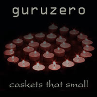 guruzero - Caskets That Small