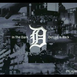 In The Dark – Detroit Is Back / Still Music