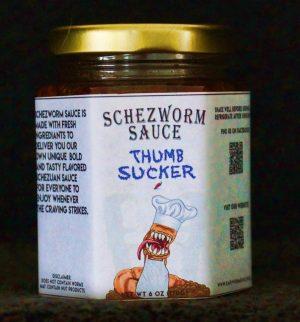 Thumb Sucker Schezworm Sauce