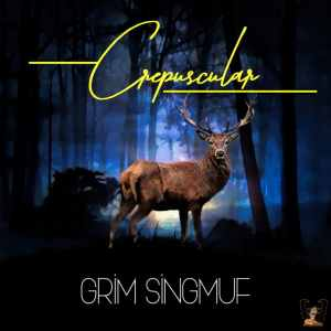 Grim Singmuf – Crepuscular