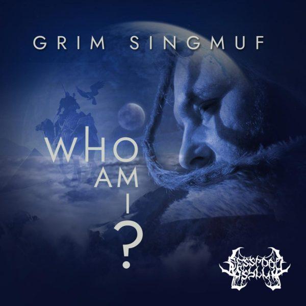 Grim Singmuf – Who Am I